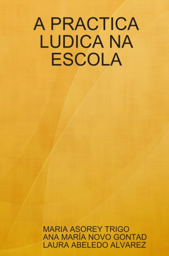 A PRACTICA LUDICA NA ESCOLA (Estonian Edition): Laura Abeledo Alvarez