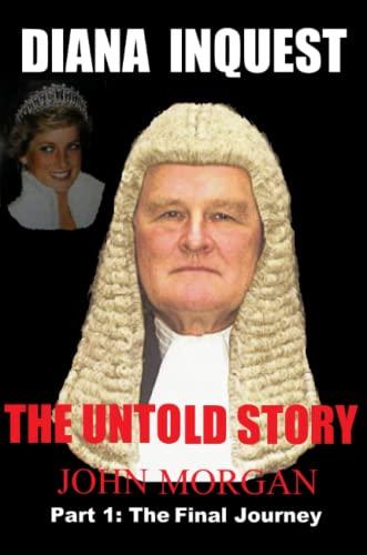 Diana Inquest: The Untold Story: Morgan, John