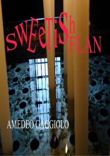 SWEETISHFLAN (Italian Edition) - amedeo gaggiolo
