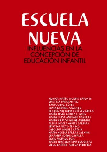 9781409258018: ESCCUELA NUEVA: INFLUENCIAS EN LA CONCEPCIÓN DE EDUCACIÓN INFANTIL (Estonian Edition)