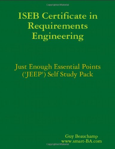 9781409259718: ISEB Certificate in Requirements Engineering Self Study Just Enough Essential Points ('JEEP') Pack