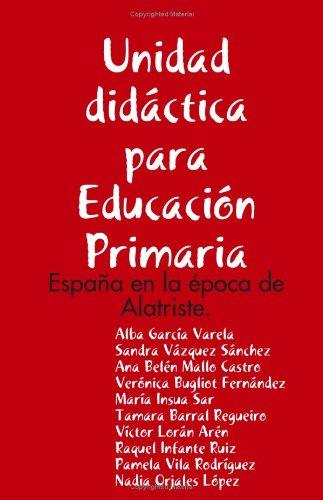 9781409260493: Unidad Didactica Para Educacion Primaria: Espana En La Epoca De Alatriste.