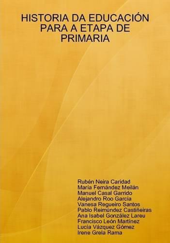 9781409262572: Historia DA Educacion Para A Etapa De Primaria (Galician Edition)