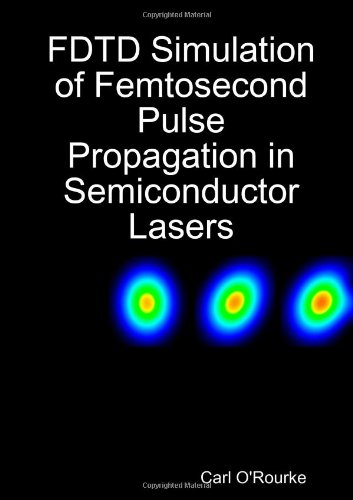 9781409263937: FDTD Simulation of Femtosecond Pulse Propagation in Semiconductor Lasers