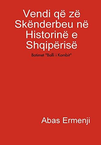 9781409265948: Vendi që zë Skënderbeu në Historinë e Shqipërisë (Albanian Edition)