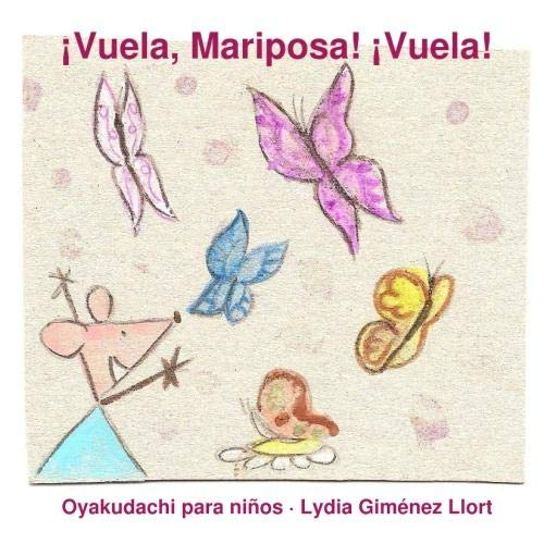 9781409266136: ¡Vuela, Mariposa! !Vuela! (Spanish Edition)