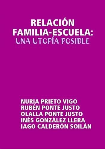 9781409267270: Relacion Familia-Escuela: UNA Utopia Posible