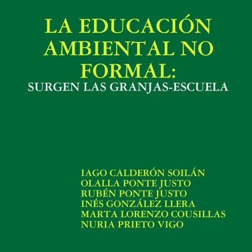 9781409267539: LA EDUCACI?N AMBIENTAL NO FORMAL: SURGEN LAS GRANJAS-ESCUELA