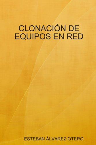 9781409269236: CLONACIÓN DE EQUIPOS EN RED