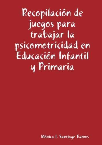 9781409270454: Recopilaci?n de juegos para trabajar la psicomotricidad en Educaci?n Infantil y Primaria
