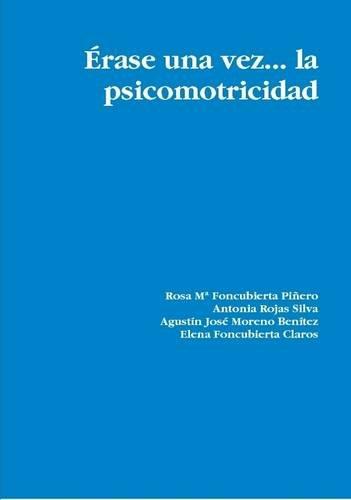 9781409275756: Erase Una Vez... La Psicomotricidad (Spanish Edition)