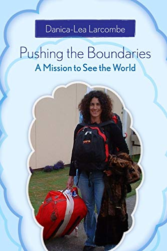 9781409276098: Pushing the Boundaries: A Mission to See the World