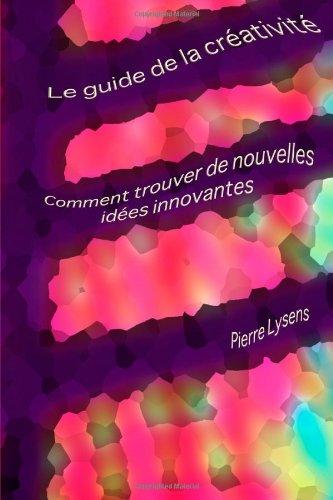 9781409278672: Le guide de la créativité (French Edition)