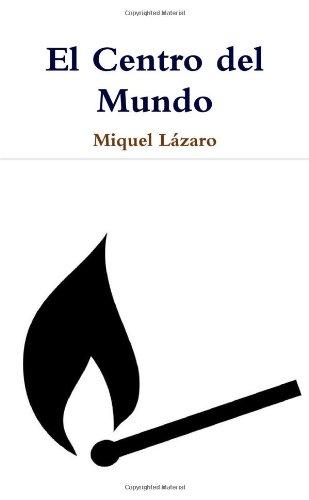9781409286134: El Centro Del Mundo (Spanish Edition)