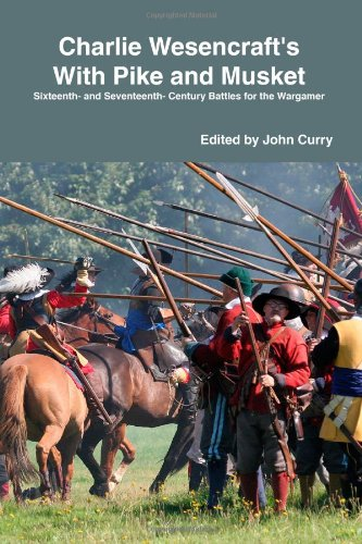 Charlie Wesencraft's With Pike and Musket (9781409286288) by John Curry