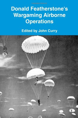 9781409286479: Donald Featherstone's Wargaming Airborne Operations