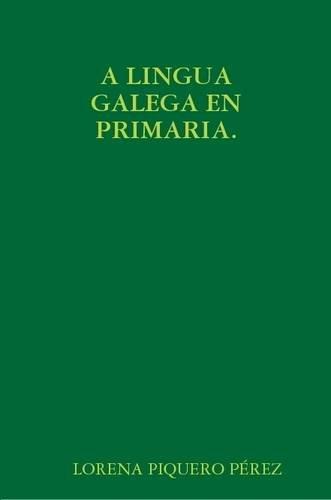 9781409290537: A Lingua Galega En Primara. (Spanish Edition)