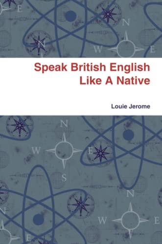 9781409293996: Speak British English Like A Native