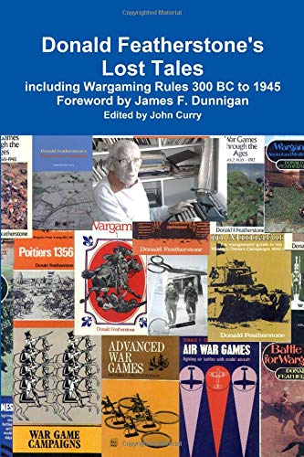 9781409294313: Donald Featherstone's Lost Tales including Wargaming Rules 300 BC to 1945