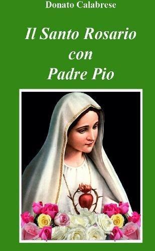 Il Santo Rosario con Padre Pio (Italian: Donato Calabrese