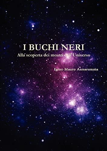 9781409298847: I buchi neri - Alla scoperta dei mostri dell'universo (Italian Edition)