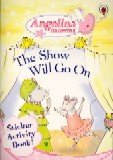 9781409300236: The Show Must Go On Sticker Book (Angelina Ballerina)