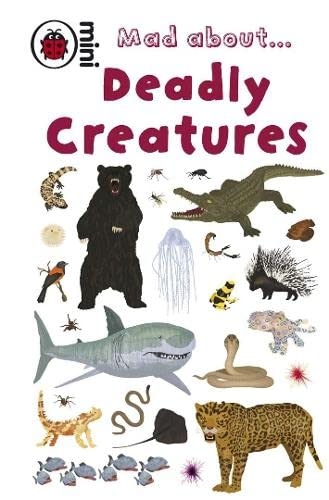 9781409301073: Mad About Deadly Creatures