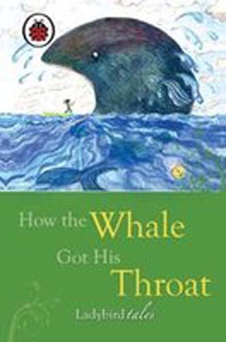 9781409301868: How the Whale Got His Throat