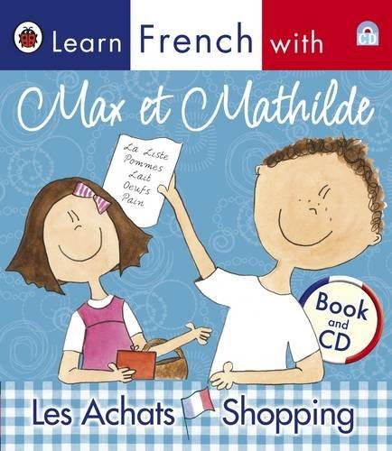 9781409301905: Max Et Mathilde Shopping: Learn French