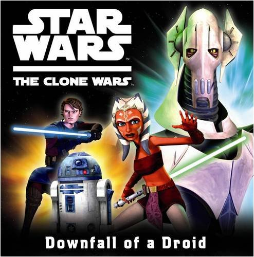 9781409302131: Downfall of a Droid (Star Wars: The Clone Wars)