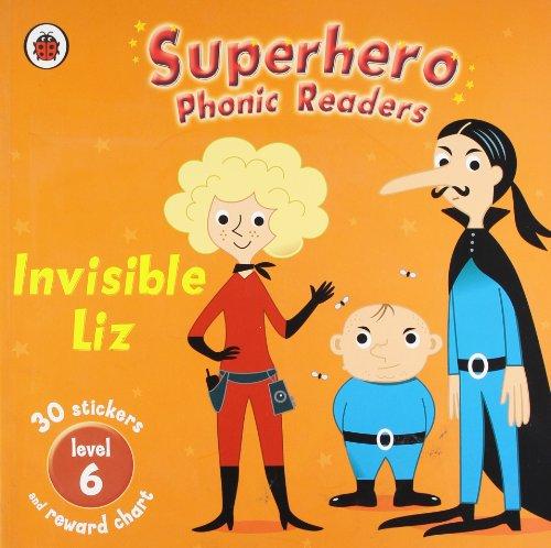 9781409302636: Superhero Phonics Readers Invisible Liz Level 6: Learn To Read