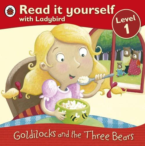 9781409303503: Goldilocks and the Three Bears - Read It Yourself with Ladybird: Level 1