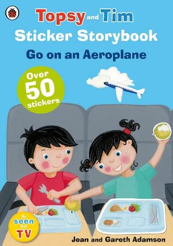 9781409304531: Topsy and Tim Sticker Storybook: Go on an Aeroplane