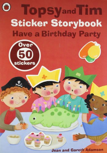 9781409304562: Topsy and Tim Sticker Storybook: Have a Birthday Party