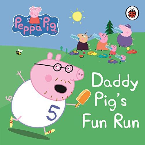 9781409304869: Peppa Pig: Daddy Pig's Fun Run: My First Storybook