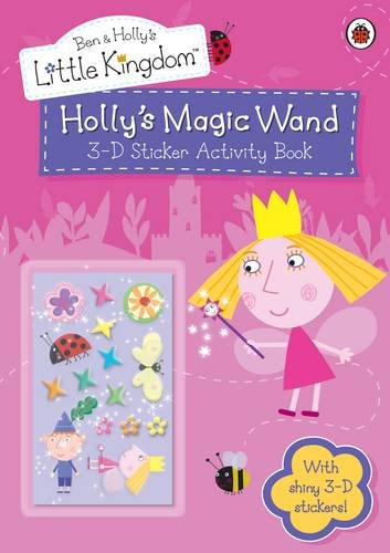9781409305415: Holly's Magic Wand 3-D Sticker Activity Book (Ben & Holly's Little Kingdom)