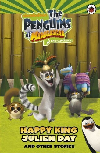 9781409305507: Happy King Julien Day and Other Stories: Chapter Book (Penguins of Madagascar)