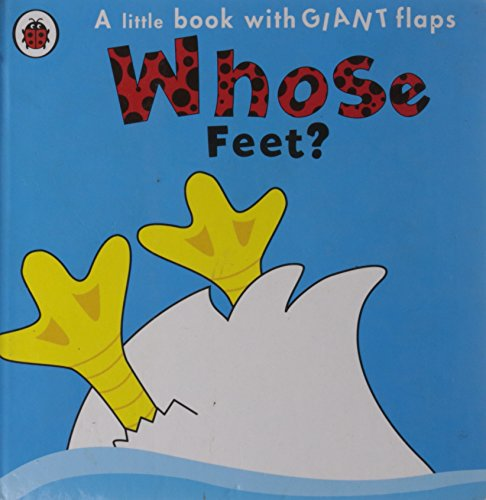 9781409305620: Whose... Feet? (Whose Lift the Flap)