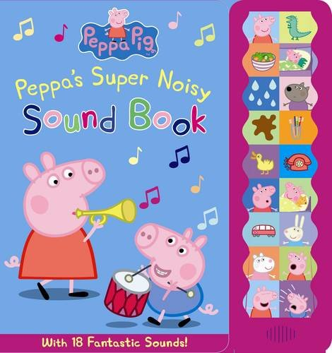 9781409306122: Peppa's Super Noisy Sound Book (Peppa Pig)