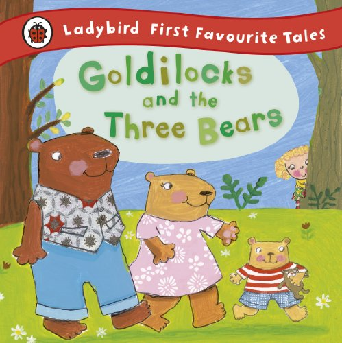 9781409306290: Goldilocks and the Three Bears: Ladybird First Favourite Tales