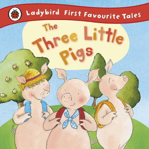 9781409306320: The Three Little Pigs (First Favourite Tales)