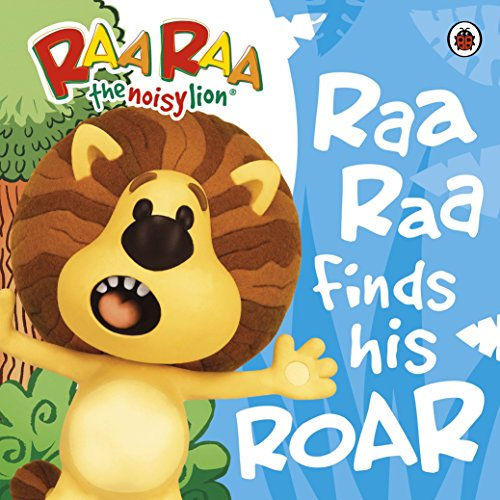9781409306672: Raa Raa The Noisy Lion: Raa Raa Finds His Roar Storybook