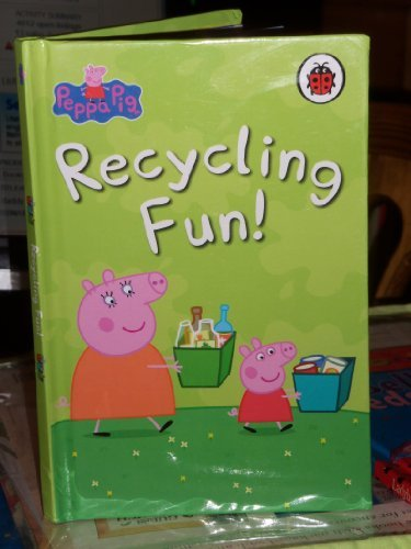 9781409308140: Peppa Pig Recycling fun (Hardback)