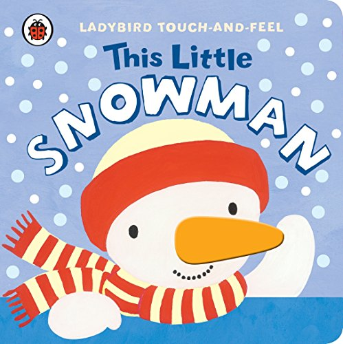 9781409308409: This Little Snowman: Ladybird Touch and Feel