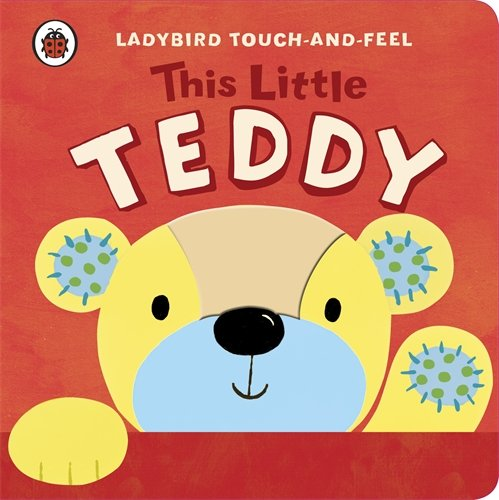 9781409308423: This Little Teddy: Ladybird Touch and Feel (Ladybird Touch & Feel)