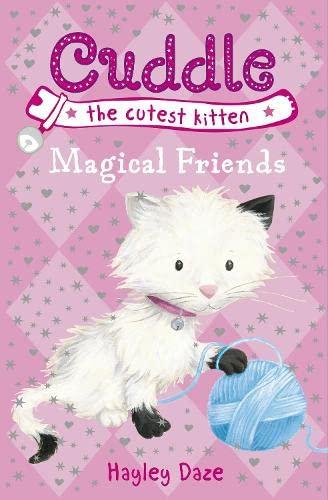 9781409308508: Cuddle the Cutest Kitten: Magical Friends: Book 1