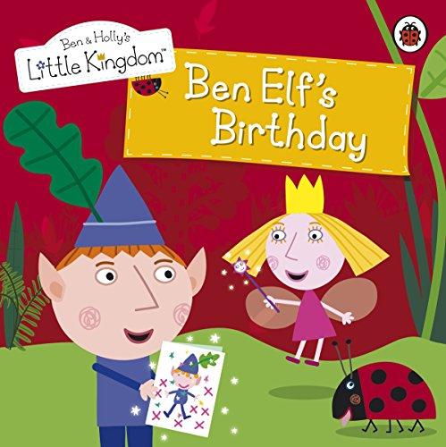 9781409308881: Ben and Holly's Little Kingdom: Ben Elf's Birthday Storybook (Ben & Holly's Little Kingdom)