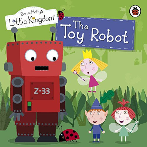 9781409308898: The Toy Robot Storybook (Ben & Holly's Little Kingdom)