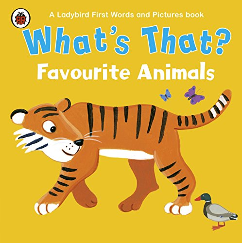 9781409309406: What's That? Favourite Animals: A Ladybird First Words And Pictures Book