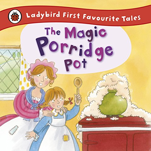 9781409309543: The Magic Porridge Pot: Ladybird First Favourite Tales